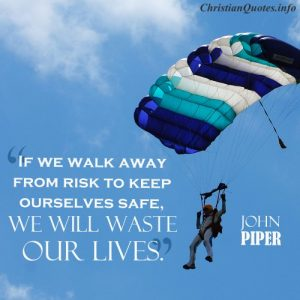 John Piper Quote Risk